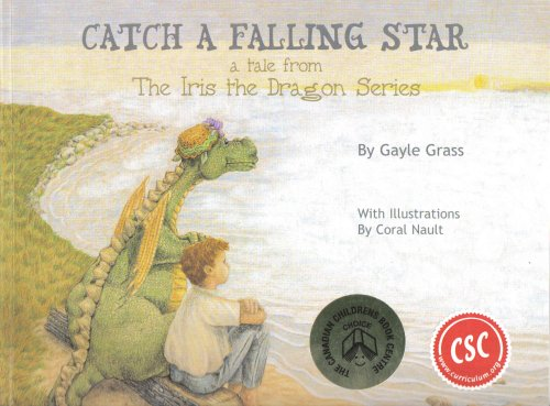Catch a Falling Star: A Tale from the Iris the Dragon Series: Gayle Grass