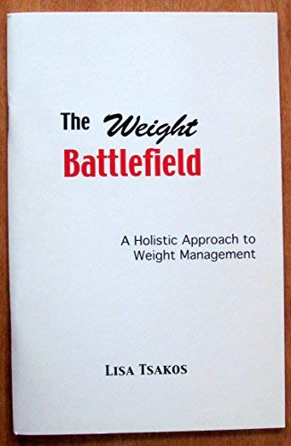 9780968868119: The Weight Battlefield: A Holistic Approach to Weight Management