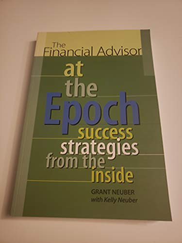 9780968868201: The Financial Advisor at the Epoch: Success Strategies from the Inside