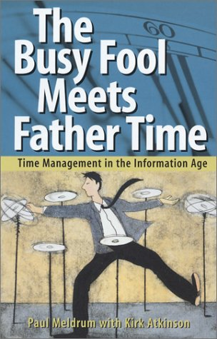 The Busy Fool Meets Father Time : Kirk Atkinson; Paul