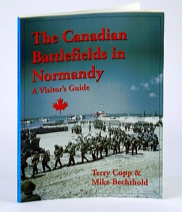 9780968875049: The Canadian Battlefields in Normandy A Visitor's Guide