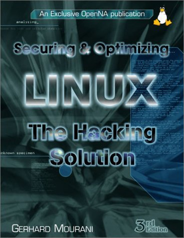 9780968879313: Securing & Optimizing Linux: The Hacking Solution