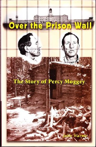 9780968885703: Over the Prison Wall -- The Story of Percy Moggey