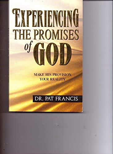 9780968888803: Experiencing the Promises of God : Make His Provision Your Reality
