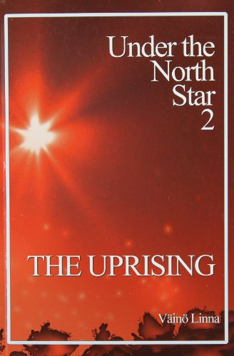 Under the North Star 2 - The Uprising (Aspasia Classics in Finnish Literature): Linna, Vaino