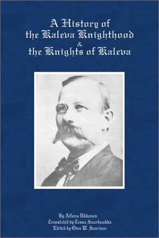 9780968905456: A History of the Kaleva Knighthood and the Knights of Kaleva