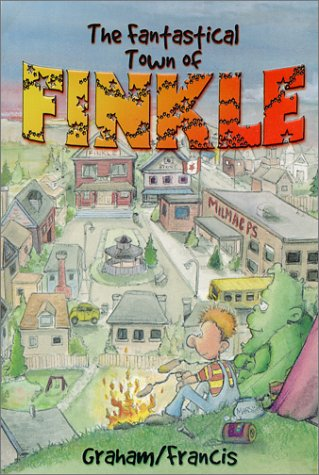 9780968906200: The Fantastical Town of Finkle