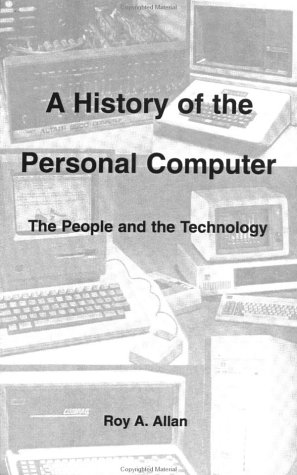9780968910801: A History of the Personal Computer: The People and the Technology