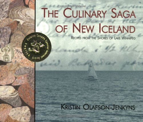 The Culinary Saga of New Iceland: Recipes from the Shores of Lake Winnipeg
