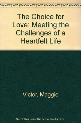 The Choice for Love: Meeting the Challenges: Victor, Maggie