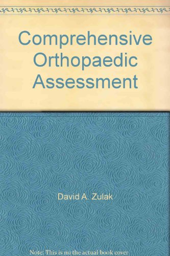 Comprehensive Orthopaedic Assessment: David A. Zulak