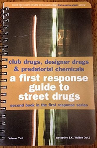 9780968926918: Club Drugs, Designer Drugs and Predatorial Chemicals: A First Response Guide to Street Drugs