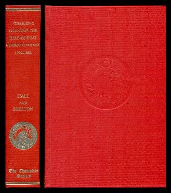 """THE RISING COUNTRY"""": THE HALE-AMHERST CORRESPONDENCE, 1799-1825: Hall, Roger & Shelton, S.W."""