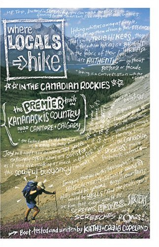 Where Locals Hike In The Canadian Rockies: Premier Trails In Kananaskis Country, Near Canmore And ...