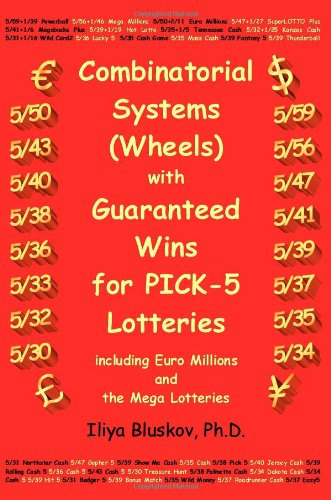 9780968950289: Combinatorial systems (wheels) with guaranteed wins for pick-5 lotteries including Euromillions and the Mega lotteries