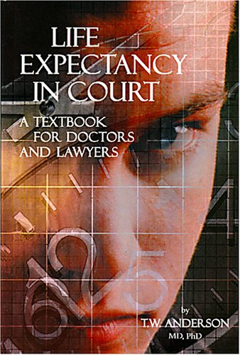 Life Expectancy in Court: A Textbook for: Anderson, T. W.