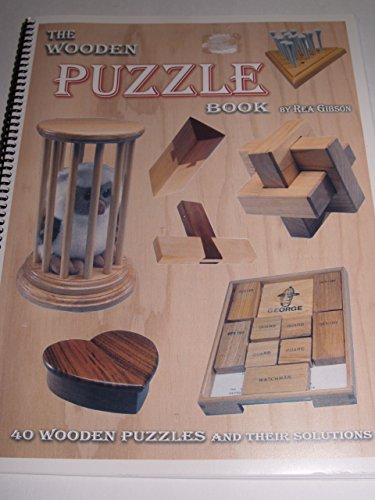 9780968953914: The Wooden Puzzle Book - 40 Wooden Puzzles and Their
