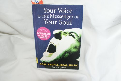 Your Voice Is the Messenger of Your Soul: Real People, Real Music: Edwin Coppard
