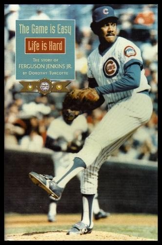 The Game Is Easy - Life Is Hard The Story Of Ferguson Jenkins Jr. ( Bookplate Signed By Fergie ...