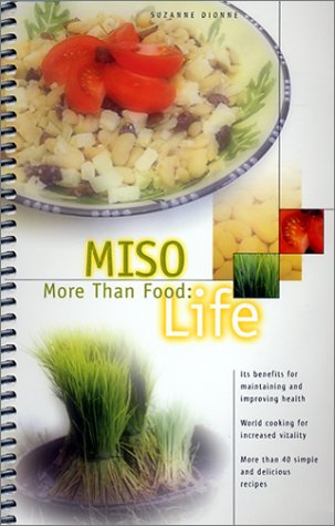 9780968978115: Miso More Than Food: Life by Dionne, Suzanne (2002) Spiral-bound