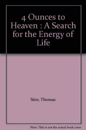 4 Ounces to Heaven : A Search: Stirr, Thomas