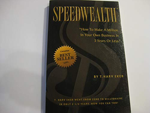 9780968985502: Speedwealth: How to Make a Million in Your Own Business in 3 Years or Less