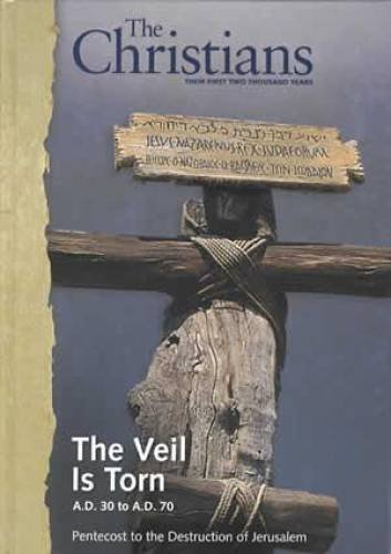 9780968987308: The Christians: Their First Two Thousand Years: The Veil Is Torn A.D. 30 to A.D. 70 Pentecost to the Destruction of Jerusalem [Vol. 1]