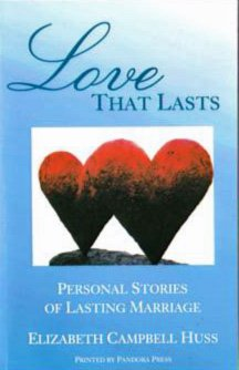 Love That Lasts : Personal Stories of: Huss, Elizabeth Campbell