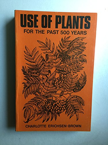 Use of plants for the past 500: Erichsen-Brown, Charlotte