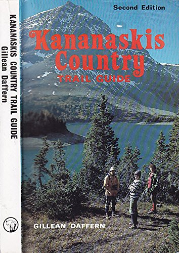 Kananaskis Country: A Guide to Hiking, Skiing Equestrian & Bike Trails: Daffern, Gillean