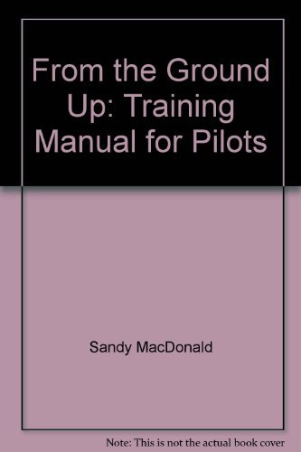 9780969005469: From the Ground Up: Training Manual for Pilots