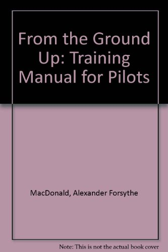 From the Ground Up: Training Manual for: MacDonald, Alexander Forsythe