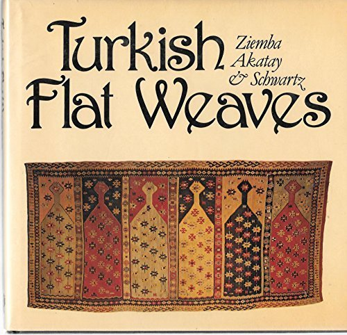 Turkish Flat Weaves: An Introduction to the Weaving and Culture of Anatolia: Ziemba, William, ...