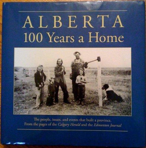 9780969018452: Alberta : 100 Years a Home