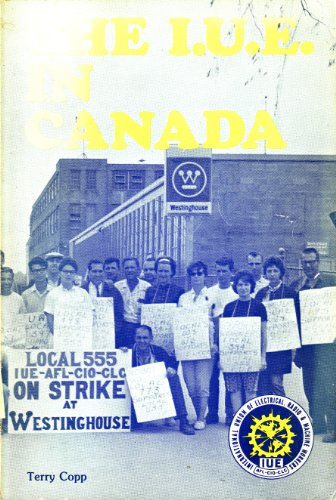 The IUE in Canada: A history: Copp, Terry