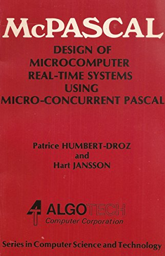 9780969035107: McPascal design of microcomputer real-time systems using Micro-concurrent Pascal (Series in computer science and technology)