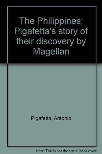 9780969036708: The Philippines: Pigafetta's story of their discovery by Magellan