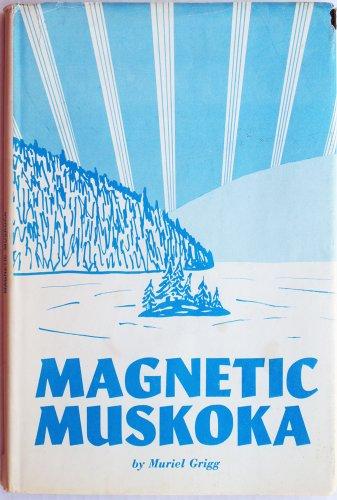 Magnetic Muskoka: Grigg, Muriel Rogers