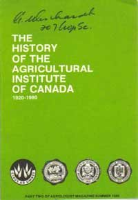 The History of the Agricultural Institute of Canada, 1920-1980 (Part Two of Agrologist Magazine, ...