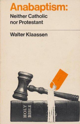9780969045816: Anabaptism: Neither Catholic nor Protestant
