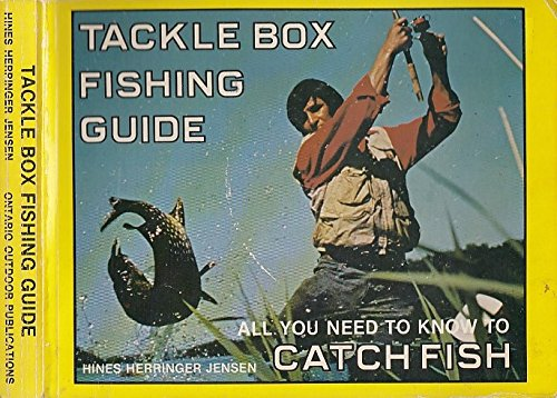 TACKLE BOX FISHING GUIDE: All You Need: Hines, Ray; Herringer,