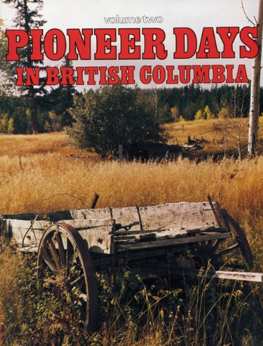 9780969054627: Pioneer Days in British Columbia: Volume Two