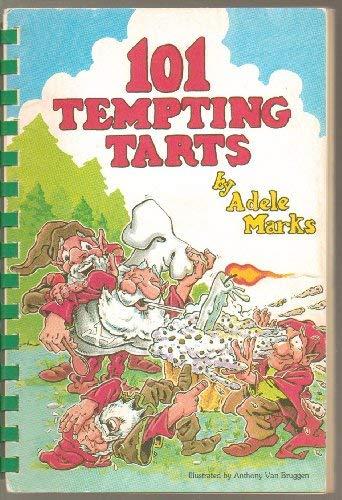 101 Tempting Tarts - Adele Marks Cookbook: Adele Marks