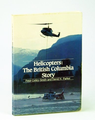 9780969070351: Helicopters: The British Columbia story