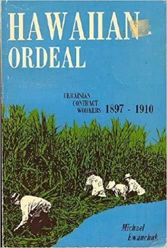 9780969076872: Hawaiian ordeal: Ukrainian contract workers, 1897-1910