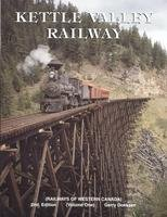 Kettle Valley Railway (Railways of Western Canada, Volume One)