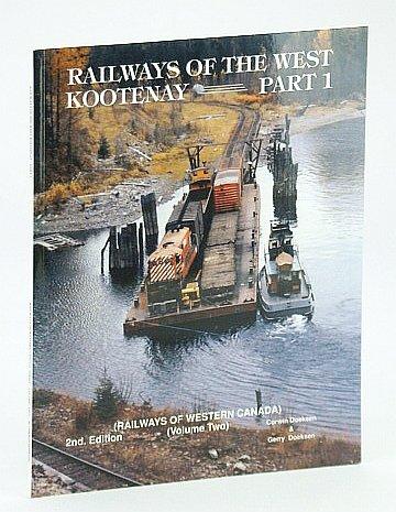 Railways of the West Kootenay - Part: Doeksen, Corwin; Doeksen,