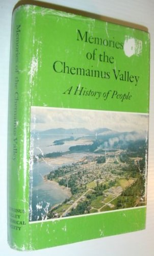 Memories of the Chemainus Valley. A History: Gustafson, Lillian (compiled
