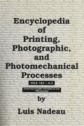 Encyclopedia of Printing, Photographic, and Photomechanical Processes,: Nadeau, Luis