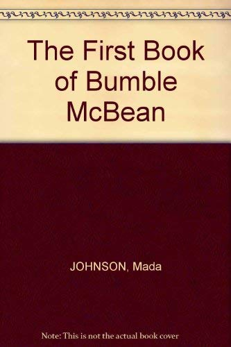The First Book of Bumble McBean